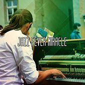 Jazz Fever Miracle von Peaceful Piano