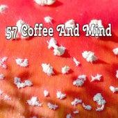57 Coffee And Mind by Baby Sleep Sleep
