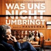 Was uns nicht umbringt (Original Motion Picture Soundtrack) by Various Artists