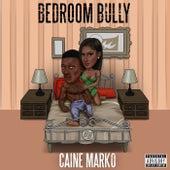 Bedroom Bully by Caine Marko