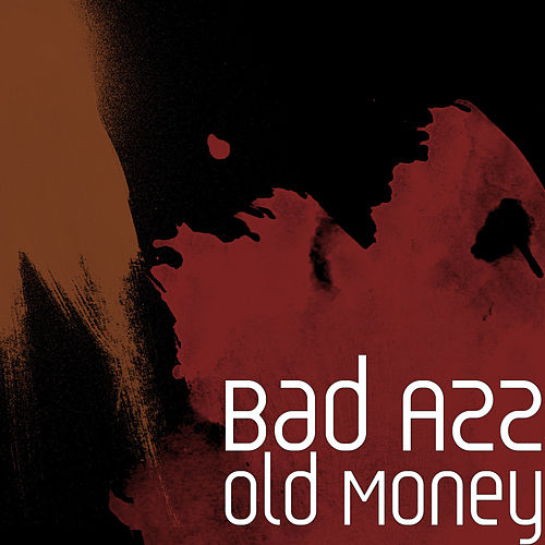 Old Money by Bad Azz