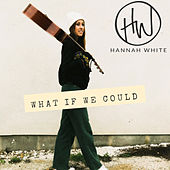 What If We Could (Radio Edit) de Hannah White