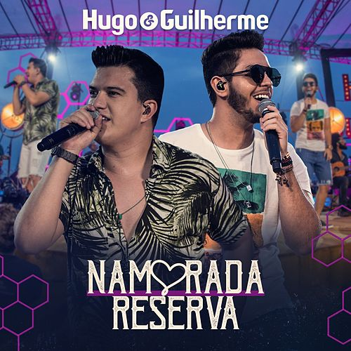 Namorada Reserva (Ao Vivo) by Hugo