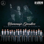 Homenaje Ejecutivo a los Grandes Que Se Fueron by Banda La Ejecutiva de Mazatlan Sinaloa
