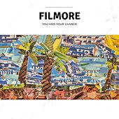 You Had Your Chance by Filmore