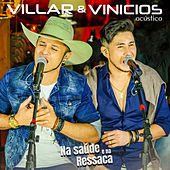 Na Saúde e na Ressaca (Acústico) by Villar&Vinicios