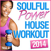 Soulful Power House Workout, Vol. 2 de Various Artists