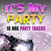 It's My Party: 16 NRG Party Tracks von Various Artists
