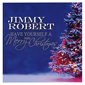 Have Yourself a Merry Little Christmas by Jimmy Robert