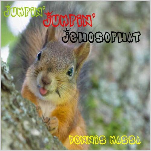 Jumpin' Jumpin' Jehosophat von Dennis Massa