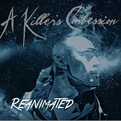 Reanimated de A Killer's Confession