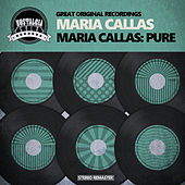 Maria Callas: Pure by Maria Callas