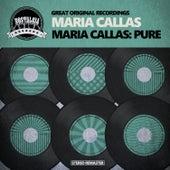 Maria Callas: Pure von Maria Callas