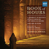 Book of Hours - A Journey In Silence by Haskell Small