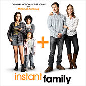 Instant Family (Original Motion Picture Score) by Michael Andrews