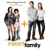 Instant Family (Original Motion Picture Score) von Michael Andrews