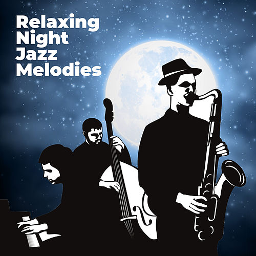 Relaxing Night Jazz Melodies by Relaxing Piano Music