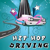 Hip Hop Driving by Various Artists