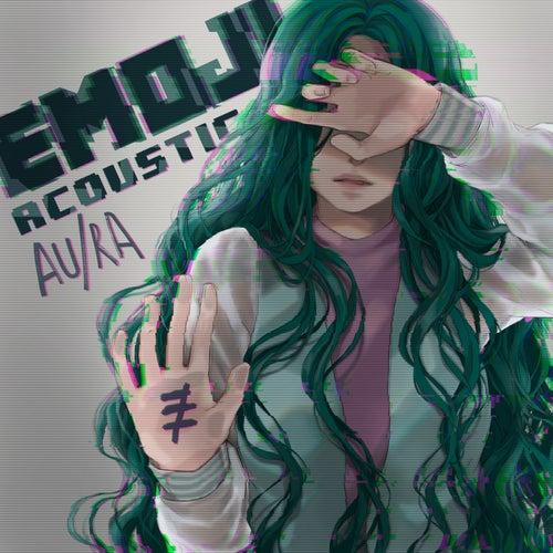 Emoji (Acoustic) by Au/Ra
