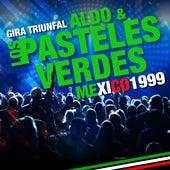 Los Pasteles Verdes - Gira Triunfal en México 1999 (En Vivo) de Los Pasteles Verdes