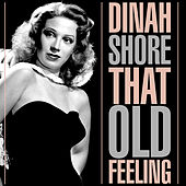 That Old Feeling by Dinah Shore