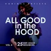 All Good In The Hood, Vol. 4 (25 Deep-House Neighbors) - EP de Various Artists