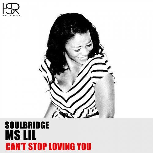 Can't Stop Loving You (feat. Ms Lil) de Soul Bridge