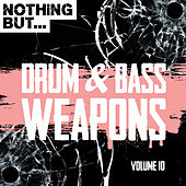 Nothing But... Drum & Bass Weapons, Vol. 10 - EP de Various Artists