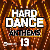 Hard Dance Anthems, Vol. 13 - EP von Various Artists