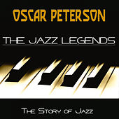 The Jazz Legends (The Story of Jazz) by Oscar Peterson