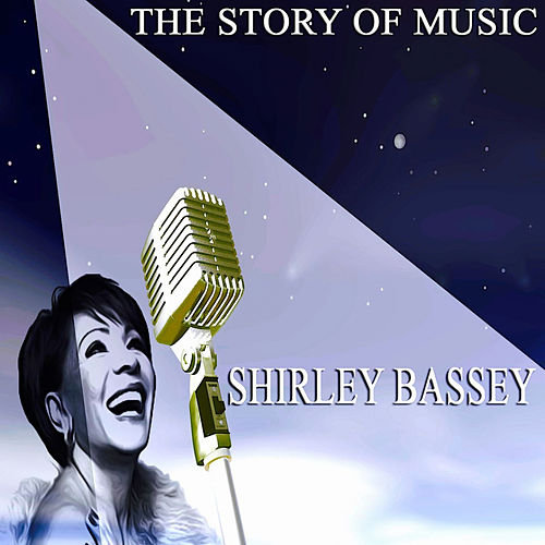 The Story of Music von Shirley Bassey