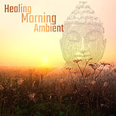 Healing Morning Ambient by The Relaxation