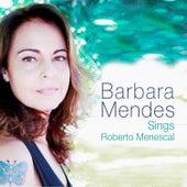 Barbara Mendes Sings Roberto Menescal de Barbara Mendes