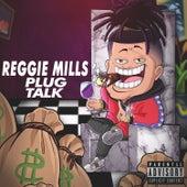 Plug Talk de Reggie Mills
