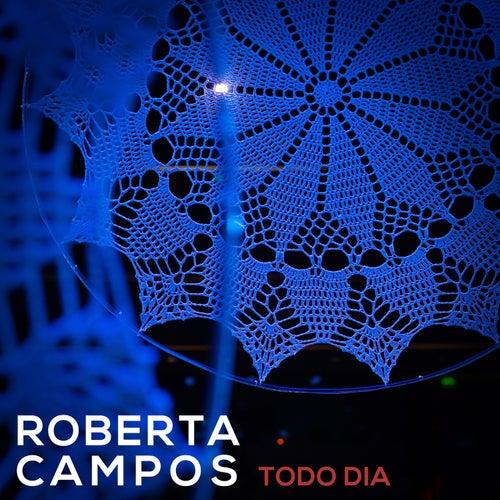 Todo Dia by Roberta Campos