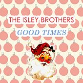 Good Times de The Isley Brothers