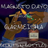 Blunts n Bottles by Magneto Dayo