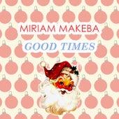 Good Times de Miriam Makeba