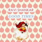 Good Times von Ravi Shankar