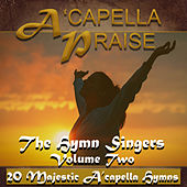 A'capella Praise, Vol. 2 by Hymn Singers