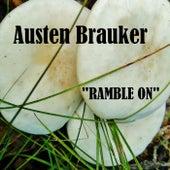 Ramble On by Austen Brauker
