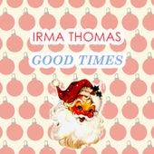 Good Times by Irma Thomas