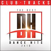 The Best Dance Hits 2k18: Club Tracks de Various Artists