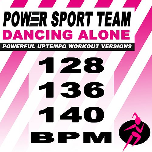 Dancing Alone (Powerful Uptempo Cardio, Fitness, Crossfit & Aerobics Workout Versions) de Power Sport Team