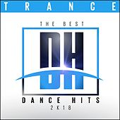 The Best Dance Hits 2k18 - Trance de Various Artists