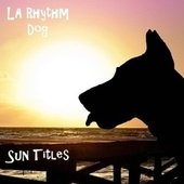 Sun Titles di LA Rhythm Dog