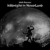 Midnight in NeverLand by Mick Beaman