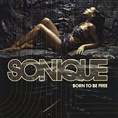 Born To Be Free von Sonique