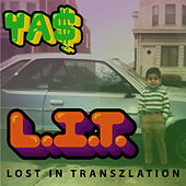 Lost in Transzlation (L.I.T.) by Ya$