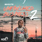 Unfinished Business, Vol. 2: Reloaded by RayGutta